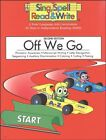 NEW OFF WE GO STUDENT EDITION SING SPELL READ AND WRITE SECOND EDITION
