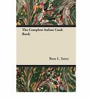 NEW The Complete Italian Cook Book by Rose L Sorce