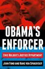 Obamas Enforcer Eric Holders Justice Department ExLibrary