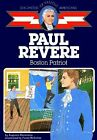 Paul Revere Boston Patriot Childhood of Famous Americans