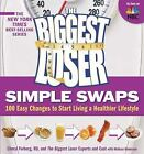 The Biggest Loser Simple Swaps 100 easy Changes to start living a healthier life