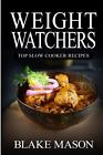 Weight Watchers Top Slow Cooker Recipes The Smart Points Cookbook Guide with
