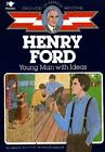 Henry Ford Young Man With Ideas Childhood of Famous Americans Series ExLibrary