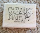 Farm Barnyard Saying Word Stampin Up Its Pasture Past Your Birthday Rubber Stamp