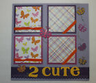 SEWN Premade Scrapbook Page 12x12 Layout 2 CUTE Butterfly GIRL Baby MNSD