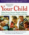Your Child What Every Parent Needs to Know ExLibrary