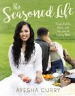 SIGNED NEW The Seasoned Life Cookbook Handcover by Ayesha Curry