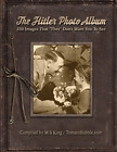 The Hitler Photo Album 350 Images of Adolf Hitler That They Dont Want You To