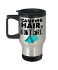Camping Hair Dont Care Travel Mug Cup Camper Gifts Stainless Steel