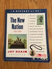 Joy Hakim A HISTORY OF US 3rd Grade The New Nation