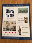 Joy Hakim A HISTORY OF US 3rd Grade Liberty for All