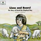 Lions and Bears: The Story of David the Shepherd Boy (God Loves Me,-ExLibrary