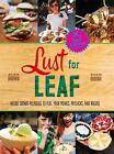 Lust for Leaf: Vegetarian Noshes, Bashes, and Everyday Great Eats--The-ExLibrary
