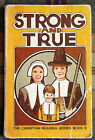 Strong and True The Christian Reading Series Book D A Beka Book