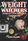 Weight Watchers Instant Pot Recipes Cookbook The Ultimate Guide For Rapid We