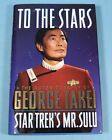 To The Stars Autobiography of George Takei STAR TREKS MR SULU HC Book SIGNED