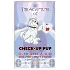 The Adventures of Check Up Pup Childrens Kids book pet care Check Up BRAND NEW