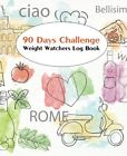 Weight Watchers Log Book 90 Days Challenge Exercise journalCalories Tracker