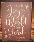 PRIMITIVE COUNTRY JOY TO THE WORLD THE LORD IS COME WINTER~CHRISTMAS SIGN