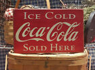 Ice Cold Coca-Cola Sold Here primitive rustic farmhouse painted wood sign