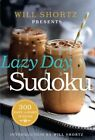Will Shortz Presents Lazy Day Sudoku: 300 Easy to Hard Puzzles by Will Shortz