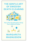 The Gentle Art of Swedish Death Cleaning How to Free Yourself Hardcover NEW