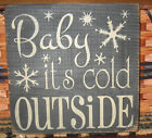PRIMITIVE  COUNTRY BABY IT'S COLD OUTSIDE SM SQ. SIGN