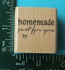 HOMEMADE JUST FOR YOU BY Saying Rubber Stamp by Stampabilities