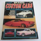 How to Build Custom Cars TEX SMITH BOOK CHOP GLASS SCOOPS FRAME MOLDING 1989