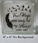 Your Wings were ready but My Heart Decal Sticker for 8 Glass Block Shadow Box
