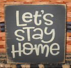 PRIMITIVE  COUNTRY LET'S STAY HOME mini  sq   SIGN