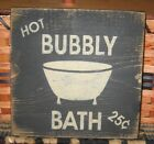 PRIMITIVE  COUNTRY HOT BUBBLY BATH SIGN