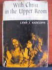 With Christ in the Upper Room by Lynn Radcliffe 1960 HCDC Signed by Author