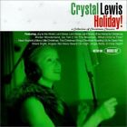 Very Good: CRYSTAL LEWIS - Holiday! A Collection of Chrsitmas Classics CD