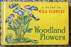 VINTAGE GUIDE TO WILD FLOWERS WOODLAND FLOWERS 1945 EVERETT HARDCOVER