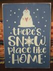 PRIMITIVE COUNTRY ~THERE'S SNOW PLACE LIKE HOME SIGN~WINTER