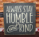 PRIMITIVE  COUNTRY ALWAYS STAY HUMBLE AND KIND mini  sq   SIGN