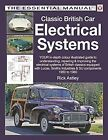 Classic British Car Electrical Systems YOUR in depth colour illustrated