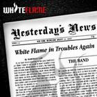 White Flame - Yesterday News CD #47825