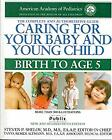 Caring for Your Baby and Young Child Birth to Age 5 by HUGGIES