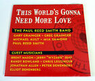 The Paul Reed Smith Band - This World's Gonna Need More Love ~ New Music CD Rare