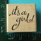 ITS A GIRL Baby Saying Rubber Stamp by Stampabilities