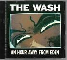 The Wash An Hour Away From Eden CD on Phantom (1992)