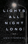 Lights All Night Long A Novel by Lydia Fitzpatrick Only email Delivery