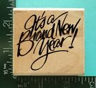 ITS A BRAND NEW YEAR Saying Rubber Stamp by Posh Impressions