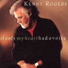 If Only My Heart Had a Voice by Kenny Rogers (CD, Nov-2003, Castle)