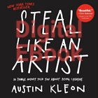 Steal Like an Artist  10 Things Nobody Told You about Being Creative E B00K