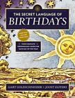 THE SECRET LANGUAGE OF BIRTHDAYS Your Complete Personology Guide 0525426884