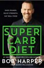The Super Carb Diet by Bob Harper HARDBACK Brand New