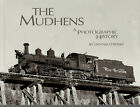 The Mudhens A Photographic History of Trains By Dennis O'Berry